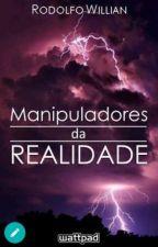 Manipuladores da Realidade by RodolfoWillian