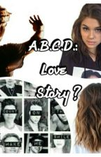 A.B.C.D.: Love Story? by ABabouCharlieD
