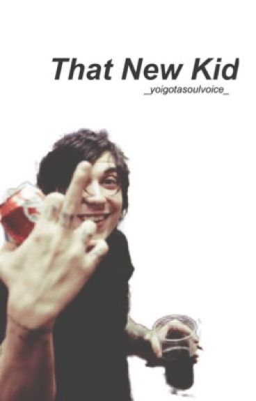That New Kid «•» Frerard