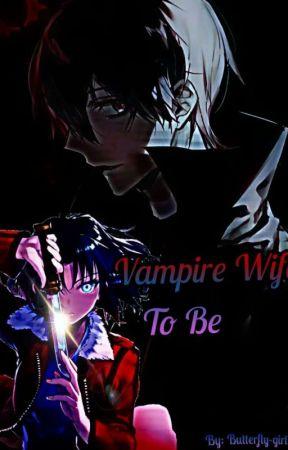 Vampire Wife to Be by butterfly-girl15