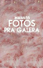 Fotos pra galera by Maian55