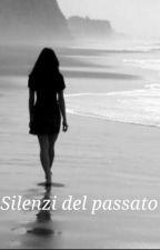 Silenzi Del Passato #Wattys2017 by martinaloly