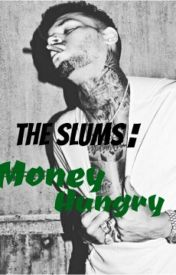 The Slums: Money Hungry by RogerTheQueen