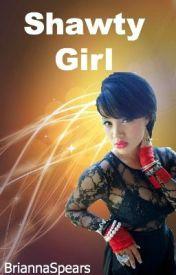 Shawty Girl: A New Boyz Story by BriannaSpears