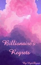 Billionaire's Regrets (Billionaires Series 2) by HydsDyosa