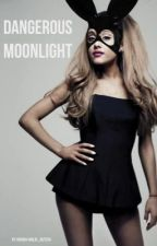 Dangerous Moonlight by Ariana-Malik_Butera