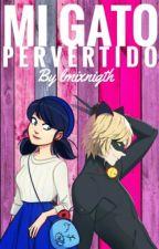 Mi Gato Pervertido. || || Marichat by lmixnight