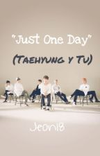 """Just One Day"" ( TaeHyung y tu). by ShinHyunKyo512"