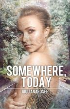 Somewhere, Today || H.S (Book 2) by giulianarosee