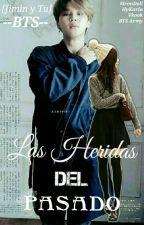 Las Heridas Del Pasado (Jimin Y Tu) by IronDoll97