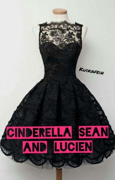 Cinderella Sean and Lucien