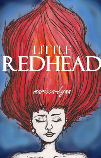 Little Redhead (#OnceUponNow)