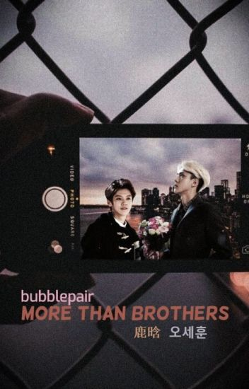 more than brothers | HUNHAN