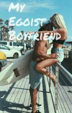 My Egoist Boyfriend by undercover_stories