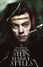 Frankenstein Harry Styles [H.S.] (ON HOLD) by dreamertrc