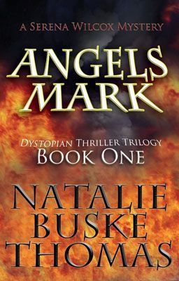 Angels Mark (The Serena Wilcox Dystopian Trilogy Book 1)
