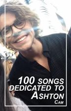 100 songs dedicated to Ashton by PrincessOfAshton