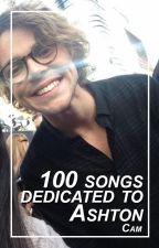 100 songs dedicated to Ashton by PrincessOfAshton