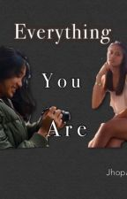 Everything You Are(Jhobea)(COMPLETED) by JhoPanda