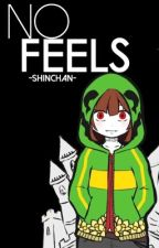 No Feels | Male!Chara x Reader | One-shot by -ShinChan-