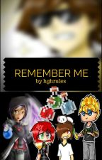 Remember Me by hghrules