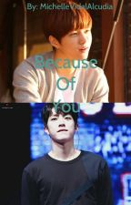 Because Of You [MyungYeol] (One-Shot) by MichelleVidalAlcudia