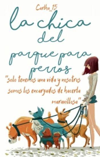 #1 La Chica Del Parqué Para Perros (ECDPPP#2)