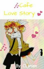 Cafe Love Story (Completed)  by CLyrien