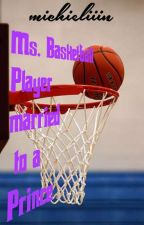 Ms. Basketball Player married to Mr. Prince by machiemachie14