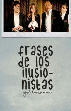 Frases de Los Ilusionistas by Girl_Hourseman