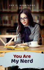 You Are My Nerd by luzyamilet