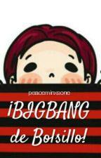 ¡BIGBANG de Bolsillo! by peaceminxsone