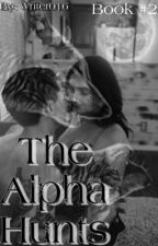 The Alpha Hunts by Writer016