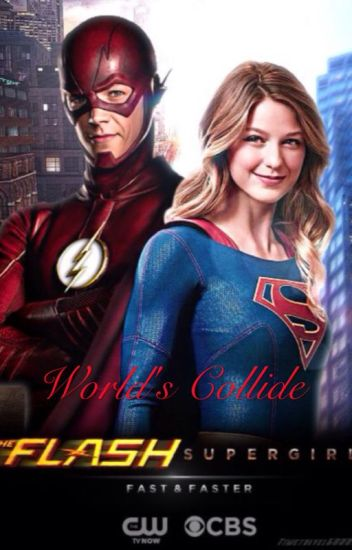 World's Collide (A Supergirl, Flash, and Arrow Crossover)