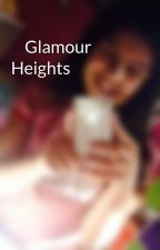Glamour Heights by vviansxxak