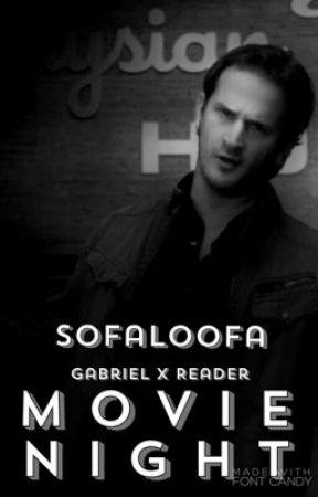 Gabriel x Reader: Movie Night by Sofaloofa