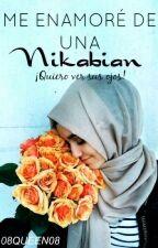 Me Enamore De Una Nikabian by HabibahSof