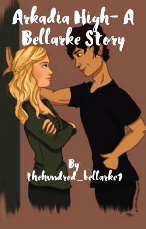 Arkadia High- A Bellarke Story by thehundred_bellarke1