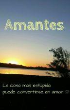 ★Amantes★ [Pausada] by ValenLambruchi
