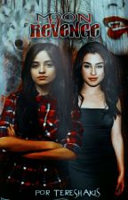 Moon Revenge [Camren Fanfic] by TereShakis