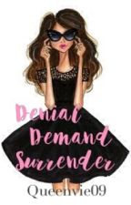 Denial Demand Surrender (Casanova The Destroyer Series4)#Wattys2016 by QueenVie_09