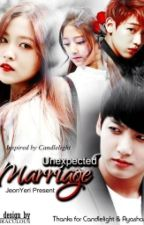 Unexpected Marriage by JeonYeri