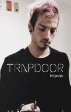 trapdoor//joshler {completed} by hellajoseph