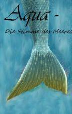AQUA - Stimme des Meeres (abgeschlossen) by Anni1997