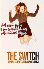 The Switch // mc #Wattys2016 by UnsuspectingVictim