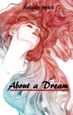 About a Dream by Anthony_Weird