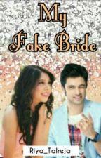 Manan - My Fake Bride (Slow Updates) by Riya_Talreja