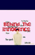 Behind The Innocence (Phan AU) [On Break] by mentallyawesome