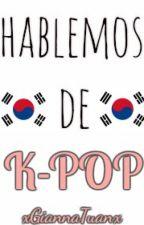 ♥ Hablemos de k-pop ♥  by xHyungMinx