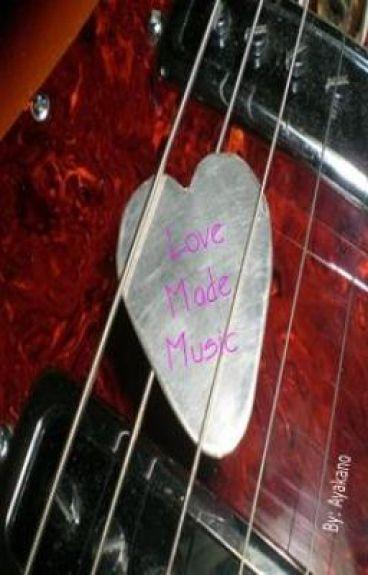 Love Made Music